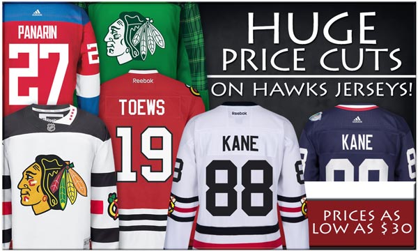 Huge Price Cuts on Blackhawks Jerseys! Adult Jerseys as low as $50. Kids Jerseys as low as $30