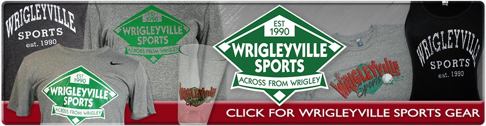 Click for Wrigleyville Sports Gear.
