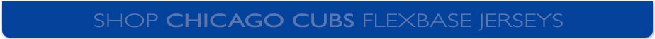 Click to Shop Chicago Cubs Flexbase Jerseys!