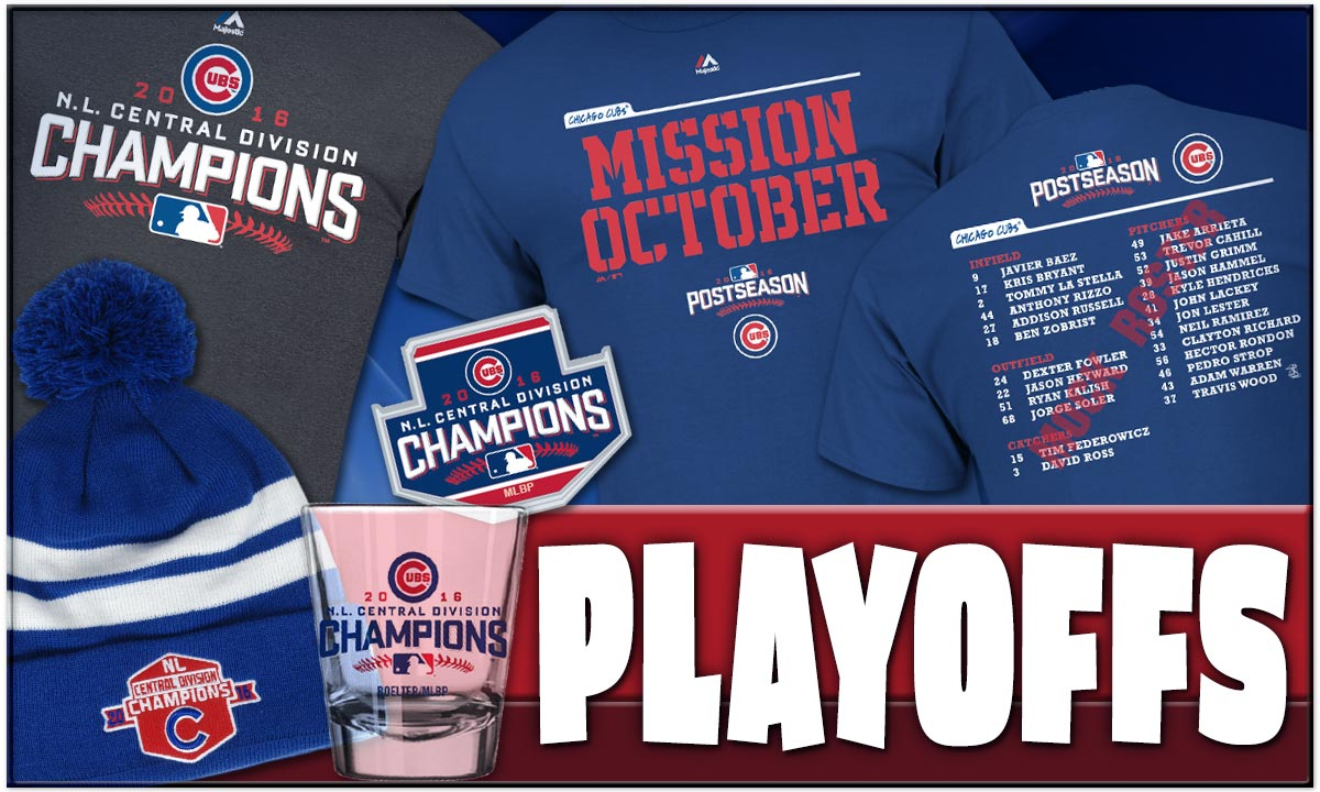 The Chicago Cubs are the National League Central Division Champs! Click for Playoff Apparel and Memorabilia, including roster t-shirts.