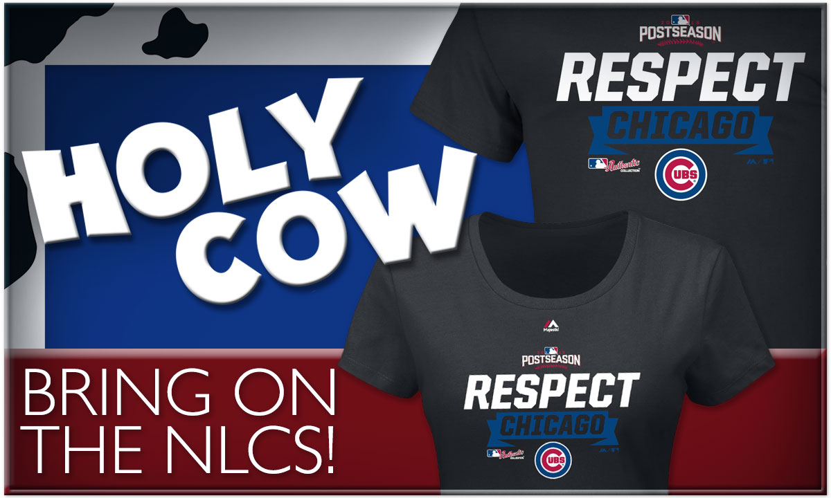 "The Chicago Cubs are Headed to the NLCS! Click for Playoff Apparel and Memorabilia, including ""Respect"" t-shirts and locker room hats."
