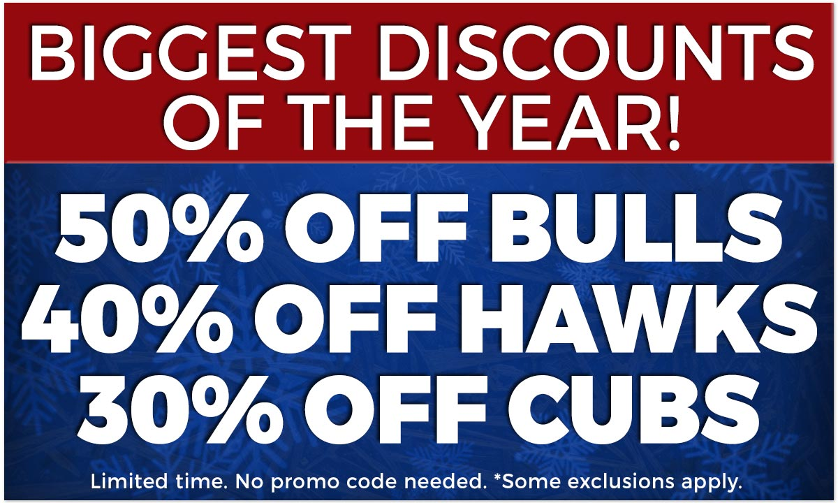 50% Off Bulls - 40% Off Blackhawks - 30% Off Cubs! Limited Time. No Promo Code Needed. Exclusions Apply.