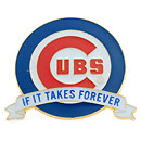 Chicago Cubs If It Takes Forever Souvenir Pin