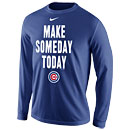 Chicago Cubs Make Someday Today Long Sleeve T-Shirt