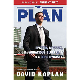The Plan: Epstein, Maddon, and the Audacious Blueprint for a Cubs Dynasty Book